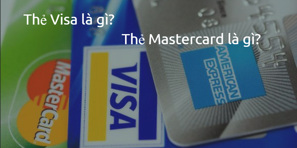 the-visa-la-gi-the-mastercard-la-gi