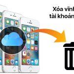 Hướng dẫn cách xóa vĩnh viễn tài khoản Apple ID hay tài khoản iCloud